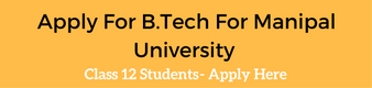 Apply for B.Tech for Manipal University